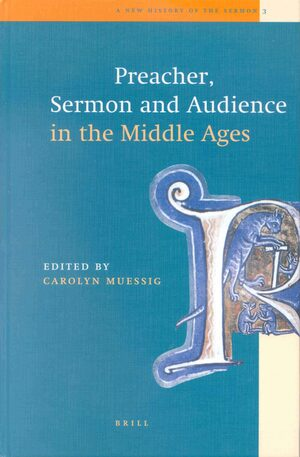 Preacher, Sermon and Audience in the Middle Ages | brill