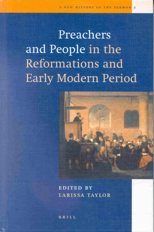 Preachers and People in the Reformations and Early Modern Period | brill
