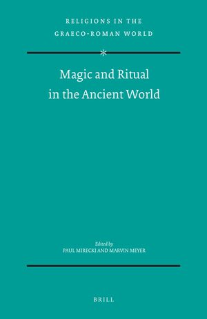 Cover Magic and Ritual in the Ancient World