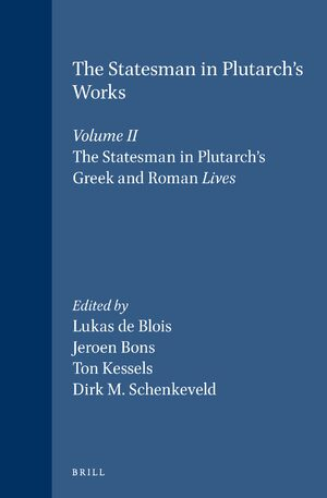 Cover The Statesman in Plutarch's Works, Volume II: The Statesman in Plutarch's Greek and Roman <i>Lives</i>