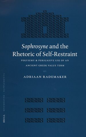 <i>Sophrosyne</i> and the Rhetoric of Self-Restraint
