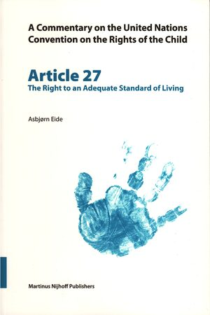 Cover A Commentary on the United Nations Convention on the Rights of the Child, Article 27: The Right to an Adequate Standard of Living