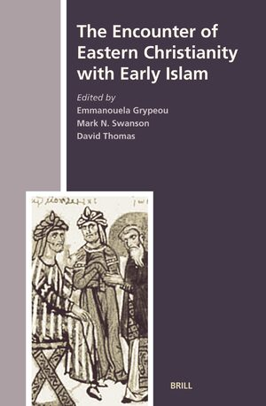 Cover The Encounter of Eastern Christianity with Early Islam