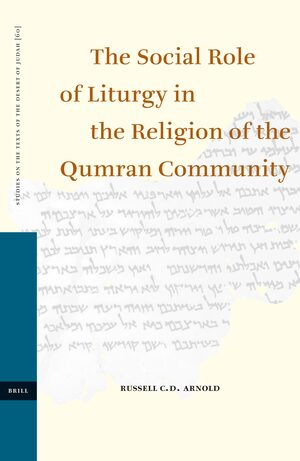 Cover The Social Role of Liturgy in the Religion of the Qumran Community