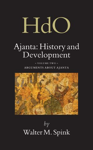 Cover Ajanta: History and Development, Volume 2 Arguments about Ajanta