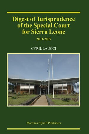 Cover Digest of Jurisprudence of the Special Court for Sierra Leone, 2003-2005