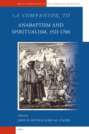 Cover A Companion to Anabaptism and Spiritualism, 1521-1700