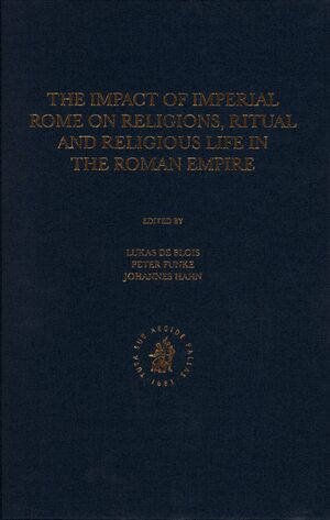 Cover The Impact of Imperial Rome on Religions, Ritual and Religious Life in the Roman Empire