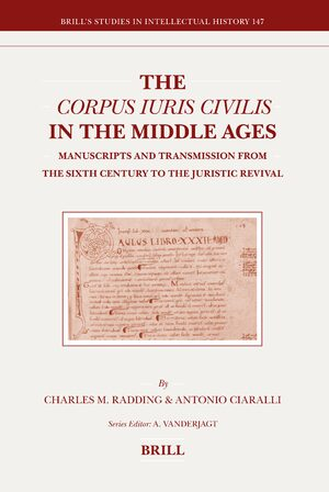 The <i>Corpus Iuris Civilis</i> in the Middle Ages