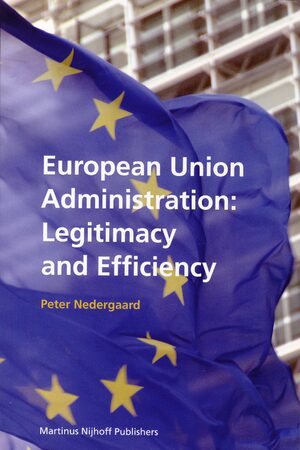 Cover European Union Administration: Legitimacy and Efficiency