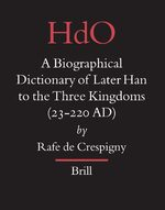 Cover A Biographical Dictionary of Later Han to the Three Kingdoms (23-220 AD)