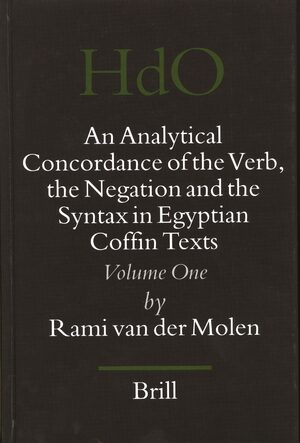 Cover An Analytical Concordance of the Verb, the Negation and the Syntax in Egyptian Coffin Texts (2 vols)
