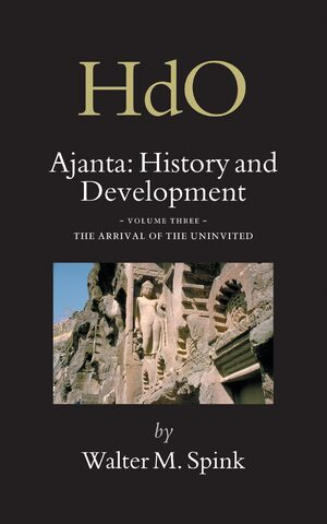 Cover Ajanta: History and Development, Volume 3 The Arrival of the Uninvited