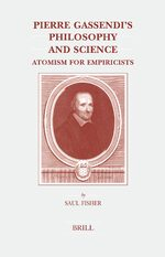 Cover Pierre Gassendi's Philosophy and Science: Atomism for Empiricists
