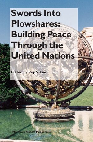 Cover Swords Into Plowshares: Building Peace Through the United Nations