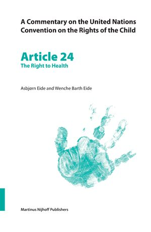 Cover A Commentary on the United Nations Convention on the Rights of the Child, Article 24: The Right to Health