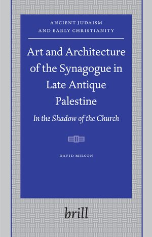 Cover Art and Architecture of the Synagogue in Late Antique Palestine