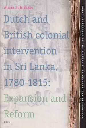 Cover Dutch and British Colonial Intervention in Sri Lanka, 1780-1815
