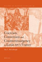 Coercion, Conversion and Counterinsurgency in Louis XIV's France