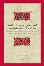 Cover Joel's Use of Scripture and the Scripture's Use of Joel