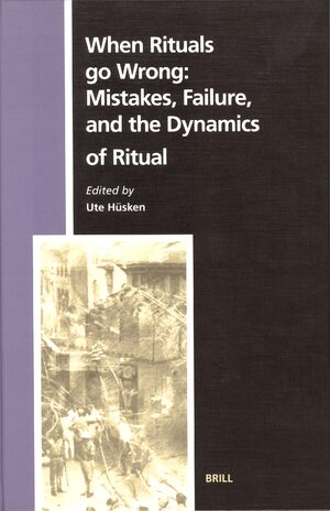Cover When Rituals go Wrong: Mistakes, Failure, and the Dynamics of Ritual