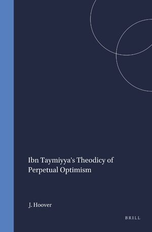 Cover Ibn Taymiyya's Theodicy of Perpetual Optimism