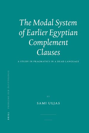 Cover The Modal System of Earlier Egyptian Complement Clauses