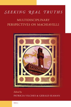 Cover Seeking Real Truths: Multidisciplinary Perspectives on Machiavelli