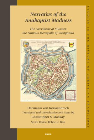 Cover Narrative of the Anabaptist Madness: The Overthrow of Münster, the Famous Metropolis of Westphalia (set 2 volumes)