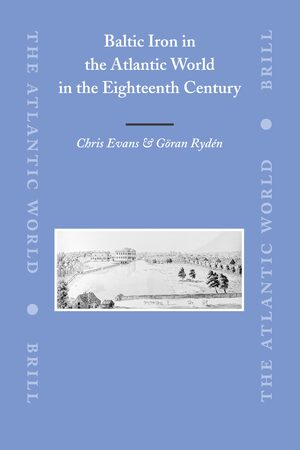 Cover Baltic Iron in the Atlantic World in the Eighteenth Century