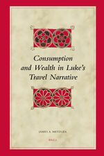 Cover Consumption and Wealth in Luke's Travel Narrative