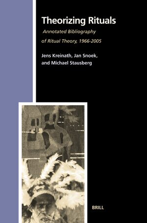 Cover Theorizing Rituals, Volume 2: Annotated Bibliography of Ritual Theory, 1966-2005
