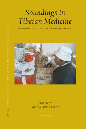 Cover Proceedings of the Tenth Seminar of the IATS, 2003. Volume 10: Soundings in Tibetan Medicine