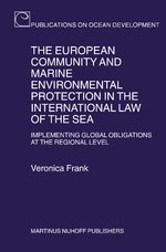 Cover The European Community and Marine Environmental Protection in the International Law of the Sea