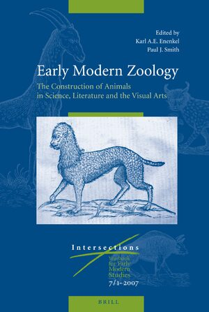 Cover Early Modern Zoology: The Construction of Animals in Science, Literature and the Visual Arts (2 vols.)