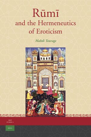 Cover Rūmī and the Hermeneutics of Eroticism