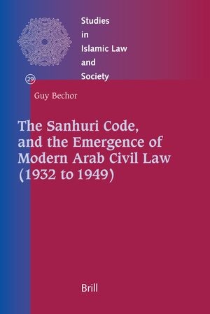 The Sanhuri Code, and the Emergence of Modern Arab Civil Law (1932 to 1949)