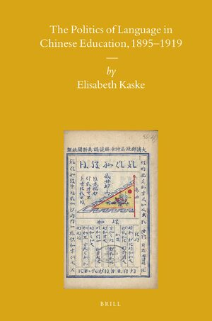 Cover The Politics of Language in Chinese Education, 1895–1919