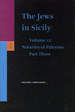 The Jews in Sicily, Volume 12 Notaries of Palermo