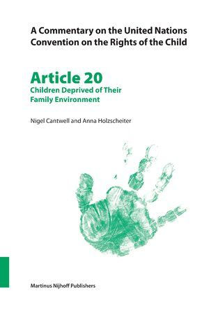 Cover A Commentary on the United Nations Convention on the Rights of the Child, Article 20: Children Deprived of Their Family Environment