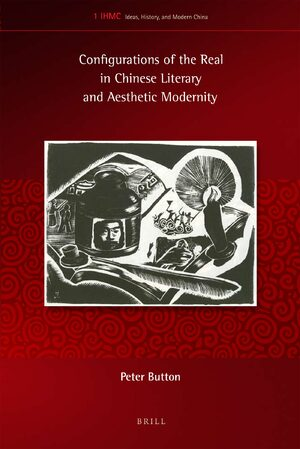 Cover Configurations of the Real in Chinese Literary and Aesthetic Modernity