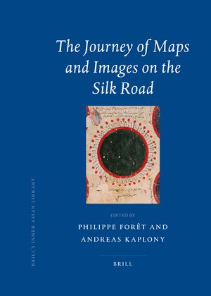 Cover The Journey of Maps and Images on the Silk Road