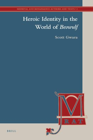 Cover Heroic Identity in the World of <i>Beowulf</i>