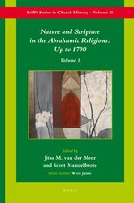 Nature and Scripture in the Abrahamic Religions: Up to 1700 (2 vols)
