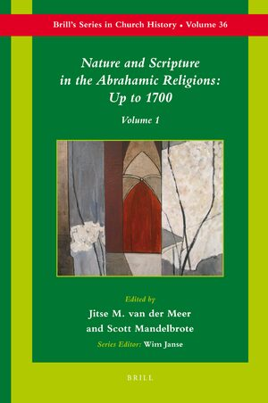 Nature and Scripture in the Abrahamic Religions: Up to 1700