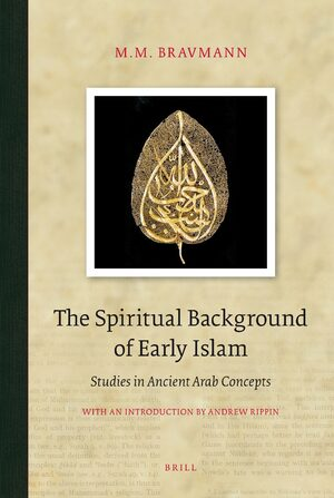 The Spiritual Background of Early Islam
