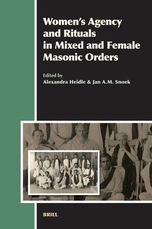 Cover Women's Agency and Rituals in Mixed and Female Masonic Orders