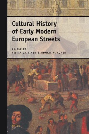 Cultural History of Early Modern European Streets