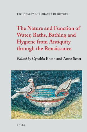 Cover The Nature and Function of Water, Baths, Bathing and Hygiene from Antiquity through the Renaissance