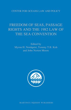 Cover Freedom of Seas, Passage Rights and the 1982 Law of the Sea Convention